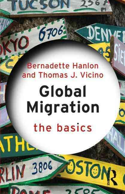 Global Migration By Hanlon, Bernadette/ Vicino, Thomas J.