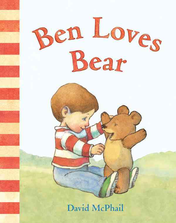 Ben Loves Bear By McPhail, David